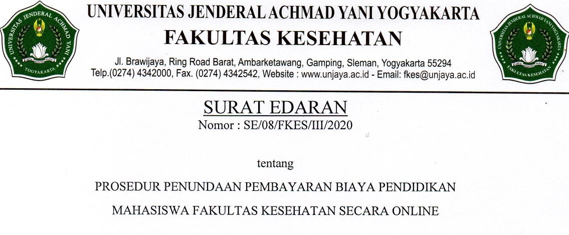 SURAT EDARAN NOMOR: SE/08/FKES/III/2020 TENTANG PROSEDUR PENUNDAAN PEMBAYARAN BIAYA PENDIDIKAN MAHASISWA FAKULTAS KESEHATAN SECARA ONLINE